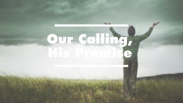 Our Calling, His Promise